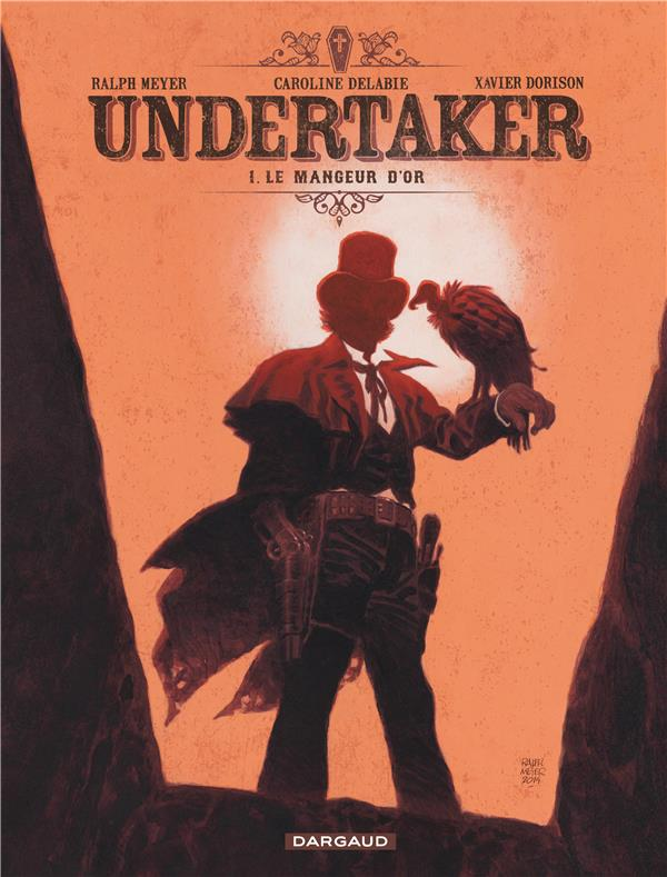 UNDERTAKER T1 LE MANGEUR D'OR Meyer Ralph Dargaud